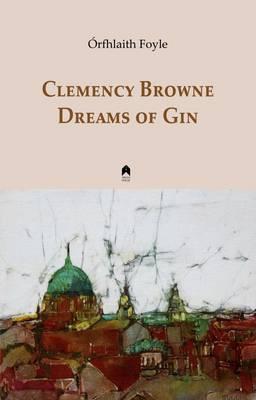 Clemency Browne Dreams of Gin (Hardback)