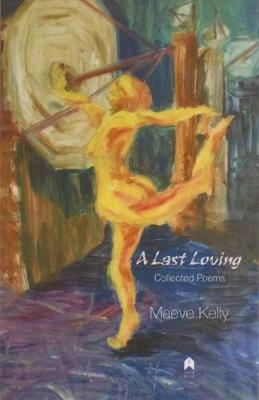 A Last Loving: Collected Poems (Paperback)