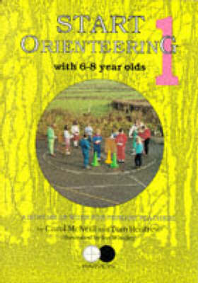 Start Orienteering: 6-8 Year Olds Bk. 1 (Paperback)