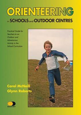 Orienteering in Schools and Outdoor Centres: Practical Guide for Teachers (Paperback)