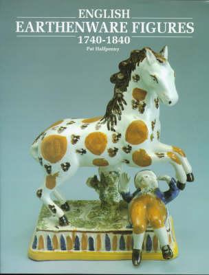 English Earthenware Figures, 1740-1840 (Hardback)