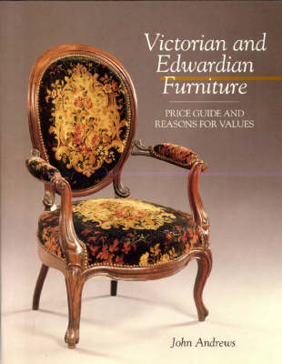 Victorian and Edwardian Furniture: Price Guide and Reasons for Values (Hardback)