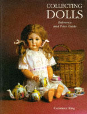 Collecting Dolls: Reference and Price Guide (Hardback)