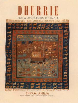 Dhurrie: Flatwoven Rugs of India (Hardback)