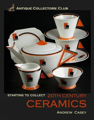 Starting to Collect 20th Century Ceramics (Hardback)