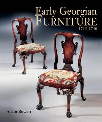 Early Georgian Furniture 1715-1740 (Hardback)