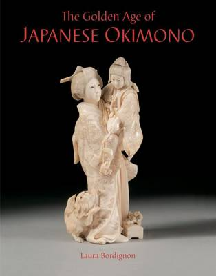 The Golden Age of Japanese Okimono: The Dr. A.M. Kanter Collection (Hardback)