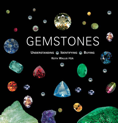 Gemstones Understanding, Identifying, Buying (Hardback)