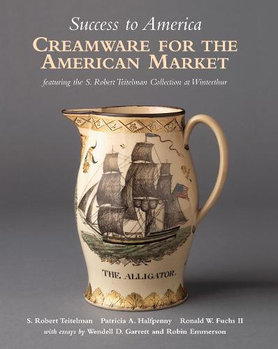 Success to America: Creamware for the American Market (Hardback)