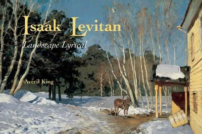 Isaak Levitan: Lyrical Landscape (Hardback)
