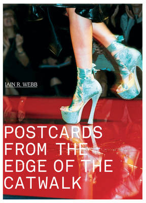 Postcards from the Edge of the Catwalk (Paperback)