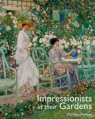Impressionists in Their Garden (Hardback)