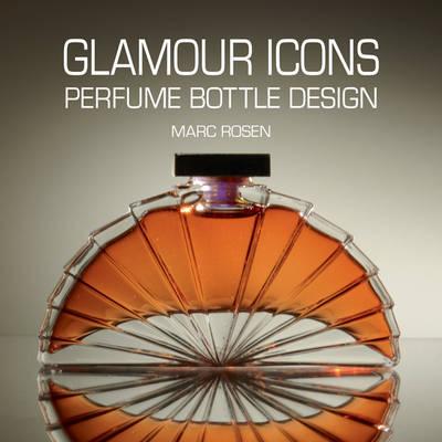 Glamour Icons Perfume Bottle Design (Hardback)