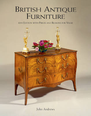 British Antique Furniture: 6th Edition with Prices and Reasons for Value (Hardback)
