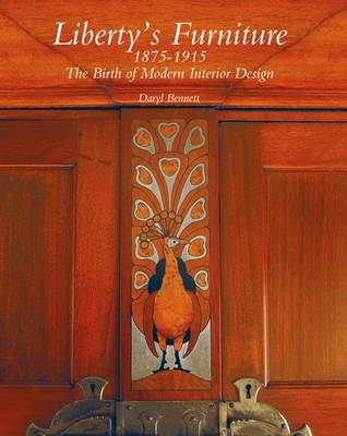 Liberty's Furniture 1875-1915: The Birth of Modern Interior Design (Hardback)