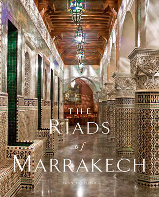 The Riads of Marrakech (Hardback)