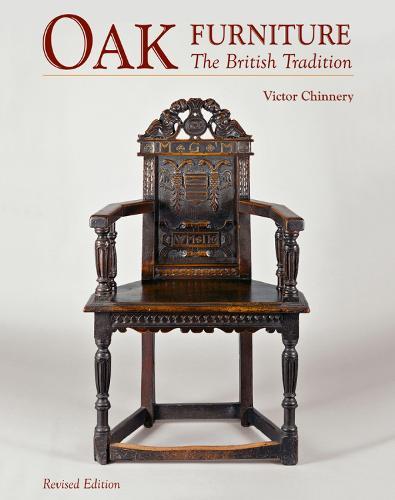 Oak Furniture: The British Tradition (Hardback)