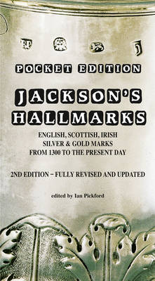Pocket Edition Jackson's Hallmarks of English, Scottish, Irish Silver & Gold Marks from 1300 to the Present Day (Paperback)