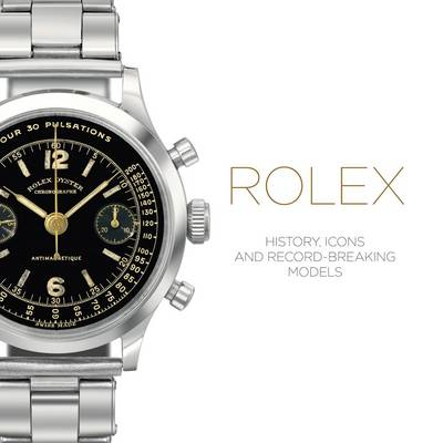 Rolex: History, Icons and Record-Breaking Models (Hardback)