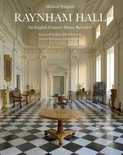 Raynham Hall: An English Country House Revealed (Hardback)