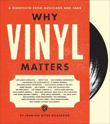Why Vinyl Matters: A Manifesto from Musicians and Fans (Hardback)