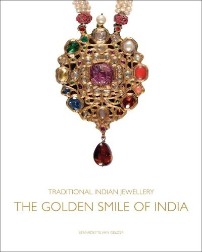 Traditional Indian Jewellery: The Golden Smile of India (Hardback)
