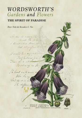 Wordsworth's Gardens and Flowers: The Spirit of Paradise (Hardback)
