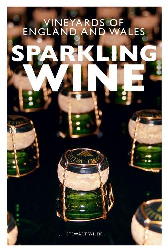 Sparkling Wine: The Vineyards of England and Wales (Paperback)