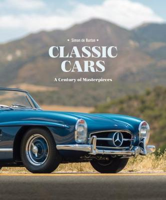 Classic Cars: A Century of Masterpieces (Hardback)