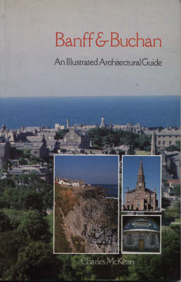 Banff and Buchan: An Illustrated Architectural Guide (Paperback)