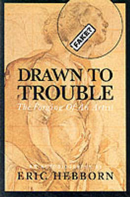 Drawn to Trouble: The Forging of an Artist (Hardback)
