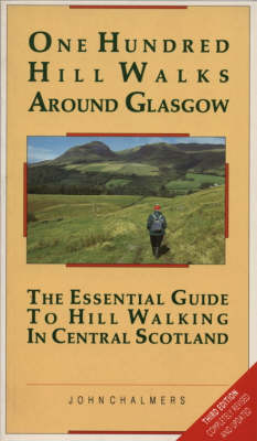 One Hundred Hill Walks Around Glasgow: Essential Guide to Hill Walking in Central Scotland (Paperback)