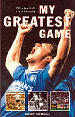 My Greatest Game: Football (Paperback)