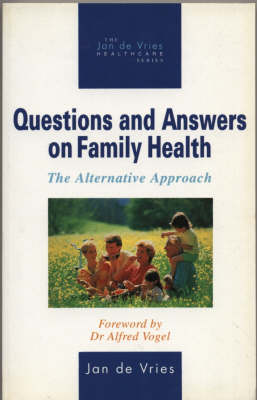 Questions and Answers on Family Health: The Alternative Approach (Paperback)
