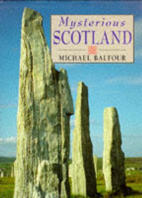 Mysterious Scotland: Enigmas, Secrets and Legends (Hardback)
