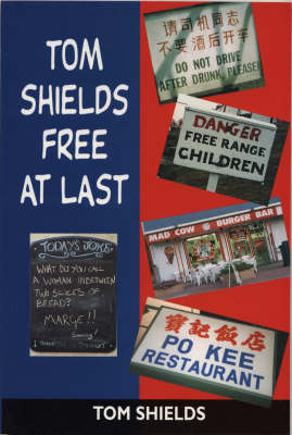 Tom Shields: Free At Last (Paperback)