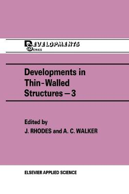 Developments in Thin-Walled Structures - 3 (Hardback)