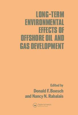 Long-term Environmental Effects of Offshore Oil and Gas Development (Hardback)