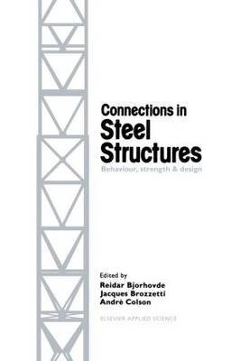 Connections in Steel Structures: Behaviour, strength and design (Hardback)