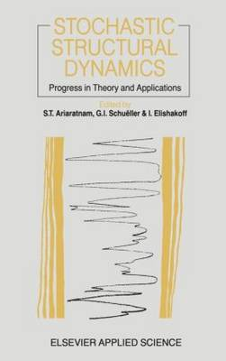 Stochastic Structural Dynamics: Progress in Theory and Applications (Hardback)