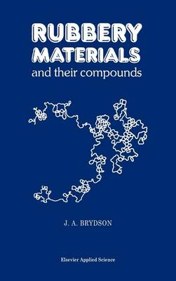 Rubbery Materials and their Compounds (Hardback)