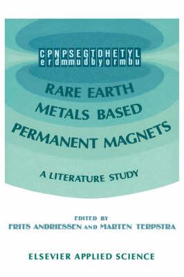 Rare Earth Metals Based Permanent Magnets: A literature study (Hardback)