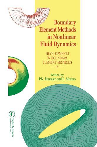 Boundary Element Methods in Nonlinear Fluid Dynamics: Developments in boundary element methods - 6 (Hardback)