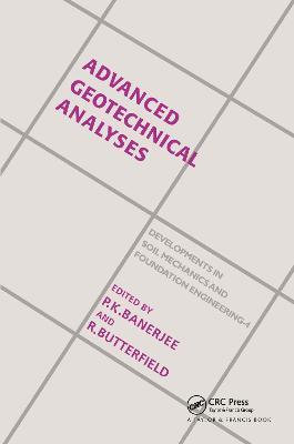 Advanced Geotechnical Analyses: Developments in Soil Mechanics and Foundation Engineering - 4 (Hardback)