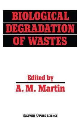 Biological Degradation of Wastes - Elsevier Applied Biotechnology (Hardback)