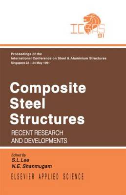 Composite Steel Structures: Recent research and developments (Hardback)