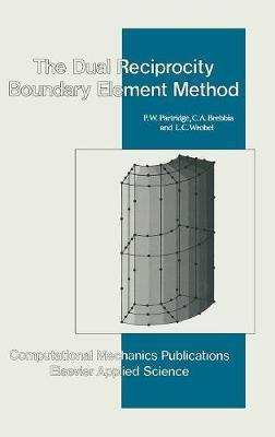 Dual Reciprocity Boundary Element Method - International Series on Computational Engineering (Hardback)