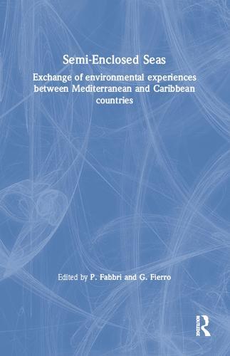 Semi-Enclosed Seas: Exchange of environmental experiences between Mediterranean and Caribbean countries (Hardback)