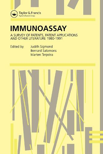 Immunoassay: A survey of patents, patent applications and other literature 1980-1991 (Hardback)