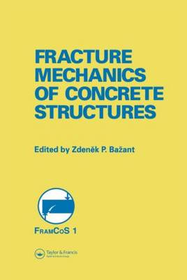 Fracture Mechanics of Concrete Structures: Proceedings of the First International Conference on Fracture Mechanics of Concrete Structures (FraMCoS1), held at Beaver Run Resort, Breckenridge, Colorado, USA, 1-5 June 1992. (Hardback)